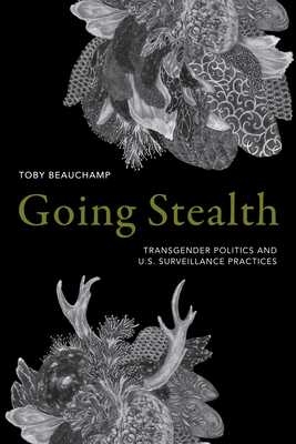 Going Stealth: Transgender Politics and U.S. Surveillance Practices Cover Image