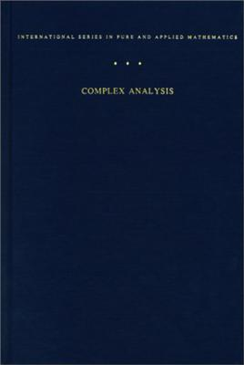 Complex Analysis Complex Analysis Complex Analysis: An Introduction to the Theory of Analytic Functions of One Can Introduction to the Theory of Analy (International Series in Pure & Applied Mathematics #7) Cover Image