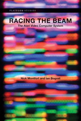 Racing the Beam: The Atari Video Computer System (Platform Studies) Cover Image