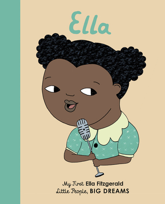 Ella Fitzgerald: My First Ella Fitzgerald (Little People, BIG DREAMS #11) Cover Image