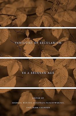 Varieties of Secularism in a Secular Age Cover