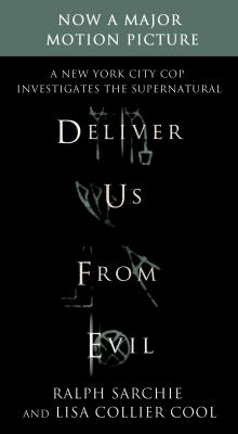 Deliver Us from Evil: A New York City Cop Investigates the Supernatural Cover Image