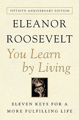 You Learn by Living: Eleven Keys for a More Fulfilling Life Cover Image
