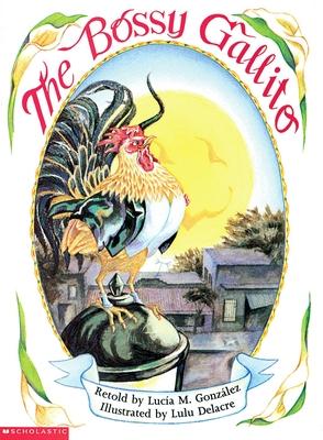 Cover for The Bossy Gallito / El gallo de bodas (Bilingual)