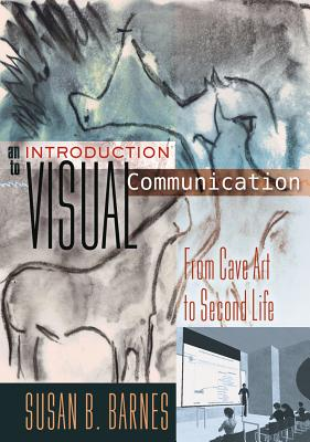 An Introduction to Visual Communication: From Cave Art to Second Life Cover Image