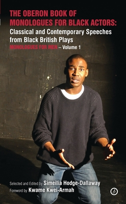 The Oberon Book of Monologues for Black Actors: Classical and Contemporary Speeches from Black British Plays: Monologues for Men - Volume 1: Classical (Oberon Modern Plays) Cover Image