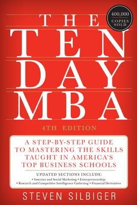 The Ten-Day MBA 4th Ed.: A Step-by-Step Guide to Mastering the Skills Taught In America's Top Business Schools Cover Image