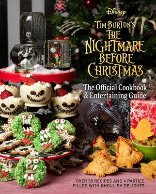 The  Nightmare Before Christmas: The Official Cookbook & Entertaining Guide Cover Image