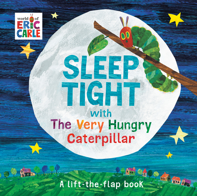 Sleep Tight with The Very Hungry Caterpillar (The World of Eric Carle) Cover Image