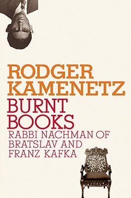 Burnt Books: Rabbi Nachman of Bratslav and Franz Kafka Cover Image