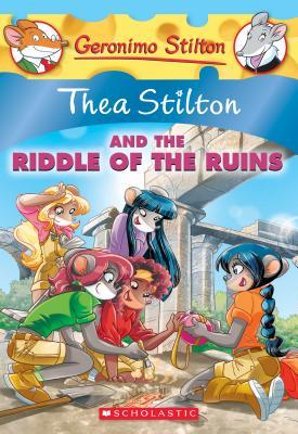 Thea Stilton and the Riddle of the Ruins (Thea Stilton #28): A Geronimo Stilton Adventure Cover Image