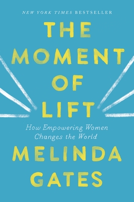 The Moment of Lift: How Empowering Women Changes the World Cover Image
