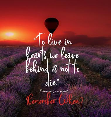 To Live in Hearts we Leave Behind is not to die. Remember When: Celebration of LIfe, Wake, Funeral Guest Book, Priceless memories for friends and fami Cover Image