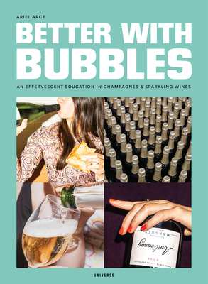 Better with Bubbles: An Effervescent Education in Champagnes & Sparkling Wines Cover Image