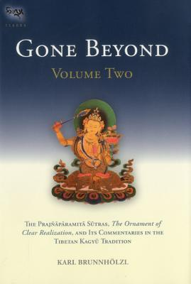 Gone Beyond (Volume 2): The Prajnaparamita Sutras, the Ornament of Clear Realization, and Its Commentaries in the Tibetan Kagyu Tradition Cover Image