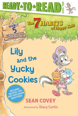 Lily and the Yucky Cookies: Habit 5 (Ready-to-Read Level 2)  (The 7 Habits of Happy Kids #5) Cover Image