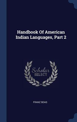 Handbook of American Indian Languages, Part 2 Cover Image
