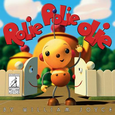 Rolie Polie Olie (The World of William Joyce) Cover Image