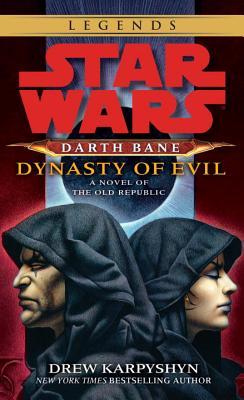 Dynasty of Evil: Star Wars Legends (Darth Bane): A Novel of the Old Republic (Star Wars: Darth Bane Trilogy - Legends #3) Cover Image