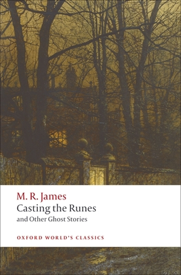 Casting the Runes and Other Ghost Stories (Oxford World's Classics) Cover Image