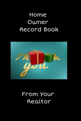 Home Owners Record Book: Realtor gifts for new homeowners, a Background with Thank Your From Your Realtor with SOLD Sign on the Cover Cover Image
