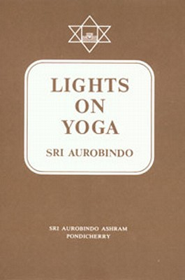 Lights on Yoga (Guidance from Sri Aurobindo) Cover Image