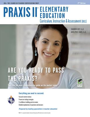 Praxis II Elementary Education: Curriculum, Instruction, Assessment (0011/5011) 2nd Ed. (REA Test Preps) Cover Image