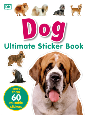 Ultimate Sticker Book: Dog: More Than 60 Reusable Full-Color Stickers Cover Image