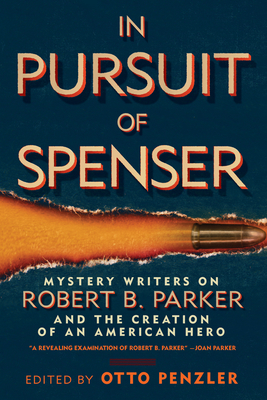 In Pursuit of Spenser: Mystery Writers on Robert B. Parker and the Creation of an American Hero Cover Image