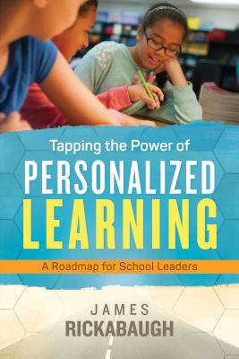 Tapping the Power of Personalized Learning: A Roadmap for School Leaders Cover Image