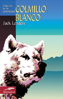 Colmillo Blanco = White Fang Cover Image