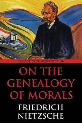 On the Genealogy of Morals: Dialectics Student Edition Cover Image