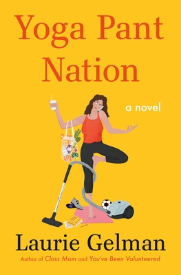 Yoga Pant Nation (Class Mom #3) Cover Image