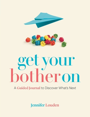 Get Your Bother On: A Guided Journal to Discover What's Next Cover Image