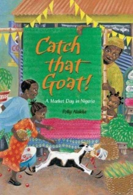 Catch That Goat!: A Market Day in Nigeria Cover Image