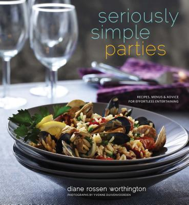 Seriously Simple Parties: Recipes, Menus & Advice for Effortless Entertaining Cover Image