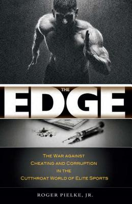 The Edge: The War Against Cheating and Corruption in the Cutthroat World of Elite Sports Cover Image