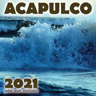 Acapulco 2021 Mini Wall Calendar Cover Image