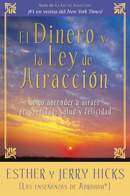 El Dinero y La Ley De Atraccion: Como aprender a atraer prosperidad, salud y felicidad Cover Image