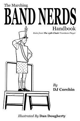 The Marching Band Nerds Handbook (Band Nerds Book) Cover Image