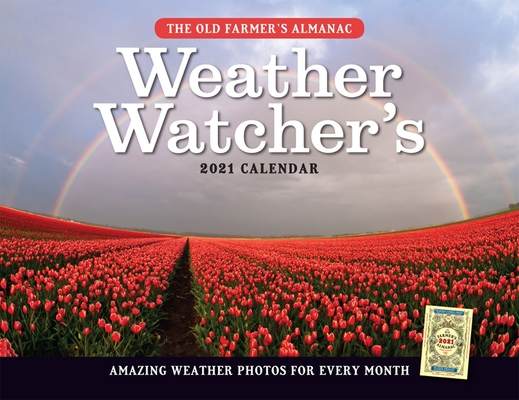 The 2021 Old Farmer's Almanac Weather Watcher's Calendar Cover Image