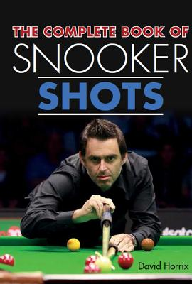 The Complete Book of Snooker Shots Cover Image