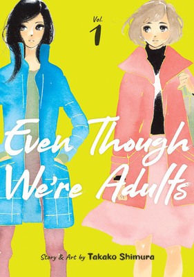 Even Though We're Adults Vol. 1 Cover Image