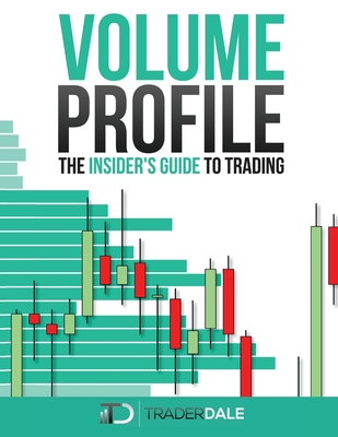 Volume Profile: The insider's guide to trading Cover Image