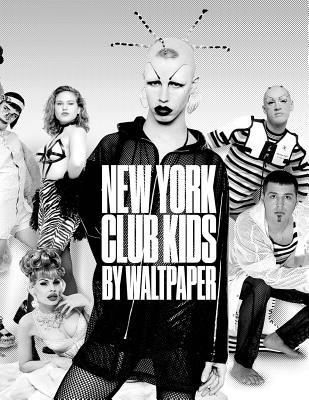New York: Club Kids: By Waltpaper Cover Image