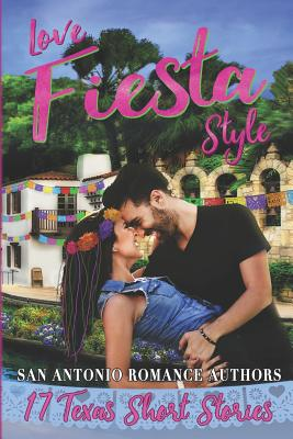 Love Fiesta Style: 17 Texas Short Stories Cover Image