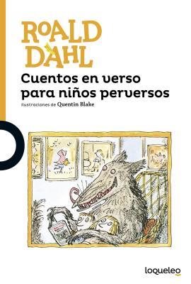 Cuentos En Verso Para Ninos Perversos / Revolting Rhymes (Spanish Edition) (Serie Naranja) Cover Image