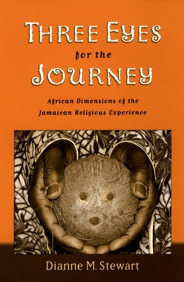 Three Eyes for the Journey: African Dimensions of the Jamaican Religious Experience Cover Image