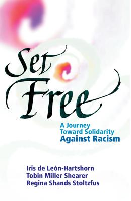 Set Free: A Journey Toward Solidarity Against Racism Cover Image