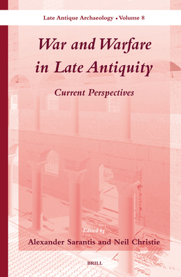 Cover for War and Warfare in Late Antiquity (2 Vols.)